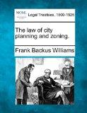 The law of city planning and zoning.