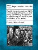 English domestic relations, 1487-1653: a study of matrimony and family life in theory and pr...