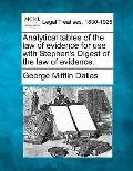 Analytical tables of the law of evidence for use with Stephen's Digest of the law of evidence.