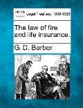 The law of fire and life insurance.