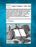 An essay to illustrate the rights of the poor, by law: being a commentary on the statute of ...