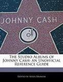 The Studio Albums of Johnny Cash: An Unofficial Reference Guide