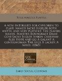 A new enterlued for chyldren to playe, named Iacke Iugeler both wytte, and very playsent. Th...