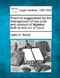 Practical suggestions for the management of law-suits and conduct of litigation both in and ...