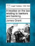 A treatise on the law relating to bankers and banking.