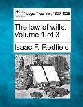 The law of wills. Volume 1 of 3