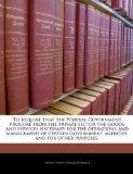 To require that the Federal Government procure from the private sector the goods and service...