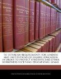 To establish requirements for lenders and institutions of higher education in order to prote...