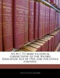An Act To make technical corrections to the Higher Education Act of 1965, and for other purp...