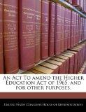 An Act To amend the Higher Education Act of 1965, and for other purposes.