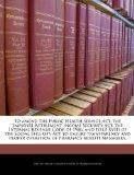 To amend the Public Health Service Act, the Employee Retirement Income Security Act, the Int...