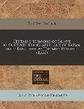 Certaine sermons of Sainte Augustines translated out of Latyn, into Englishe, by Thomas Payn...