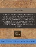 Mirifici logarithmorum canonis descriptio, ejusque usus, in utraque trigonometria vt etiam i...