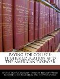 PAYING FOR COLLEGE: HIGHER EDUCATION AND THE AMERICAN TAXPAYER