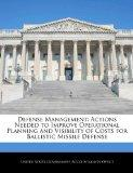 Defense Management: Actions Needed to Improve Operational Planning and Visibility of Costs f...