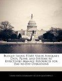 Budget Issues: FEMA Needs Adequate Data, Plans, and Systems to Effectively Manage Resources ...