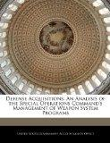 Defense Acquisitions: An Analysis of the Special Operations Command's Management of Weapon S...