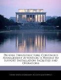 Defense Infrastructure: Continued Management Attention Is Needed to Support Installation Fac...