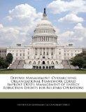 Defense Management: Overarching Organizational Framework Could Improve DOD's Management of E...