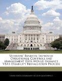 Veterans' Benefits: Improved Operational Controls and Management Data Would Enhance VBA's Di...