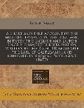 A short and true account of the material passages in the first war, between the English and ...