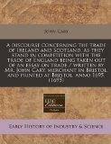 A discourse concerning the trade of Ireland and Scotland, as they stand in competition with ...