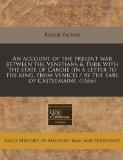 An account of the present war between the Venetians & Turk with the state of Candie (in a le...