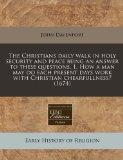 The Christians daily walk in holy security and peace being an answer to these questions, 1. ...