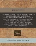 The parson's monitor, consisting of such cases and matters as principally concern the clergy...