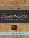 The case of mixt communion whether it be lawful to separate from a church upon the account o...