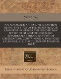 An almanack after a new fashion being the first after bissextile, or leap-year: wherein the ...
