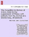 The Expedition to Borneo of H.M.S. Dido for the suppression of Piracy; with extracts from th...