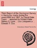 Third Report of the Geological Survey in Kentucky, made during the years1856 and 1857, by Da...