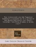 The town-fopp, or, Sir Timothy Tawdrey a comedy: as it is acted at His Royal Highness the Du...