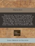 The life of the Right Reverend Father in God, Seth, Lord Bishop of Salisbury and chancellor ...