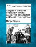 A digest of the law of evidence in criminal cases: with considerable additions by T.C. Granger.