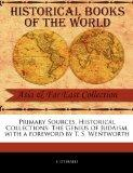 Primary Sources, Historical Collections: The Genius of Judaism, with a foreword by T. S. Wen...