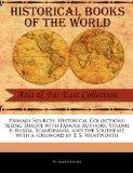 Primary Sources, Historical Collections: Seeing Europe with Famous Authors, Volume X: Russia...