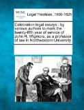 Celebration legal essays: by various authors to mark the twenty-fifth year of service of Joh...