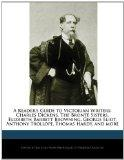 A Reader's Guide to Victorian Writers: Charles Dickens, The Bront Sisters, Elizabeth Barrett...