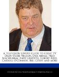 A Television Lover's Guide to Great TV Dads: Ozzie Nelson, Desi Arnaz, Fred MacMurray, Andy ...