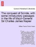 The conquest of Scinde, with some introductory passages in the life of Major-General Sir Cha...