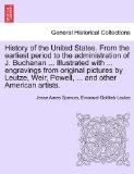 History of the United States. From the earliest period to the administration of J. Buchanan ...