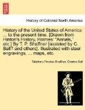 History of the United States of America: ... to the present time. [Drawn from Hinton's Histo...