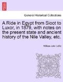 A Ride in Egypt from Sioot to Luxor, in 1879, with notes on the present state and ancient hi...
