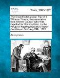The Great Ecclesiastical Trial of J. Williams Thorne, Representative from Warren County, Who...