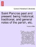 Saint Pancras past and present: being historical, traditional, and general notes of the pari...