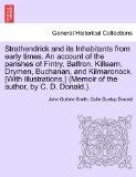 Strathendrick and its Inhabitants from early times. An account of the parishes of Fintry, Ba...