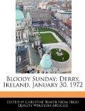 Bloody Sunday: Derry, Ireland, January 30, 1972