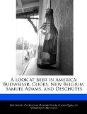 A Look at Beer in America: Budweiser, Coors, New Belgium, Samuel Adams, and Deschutes